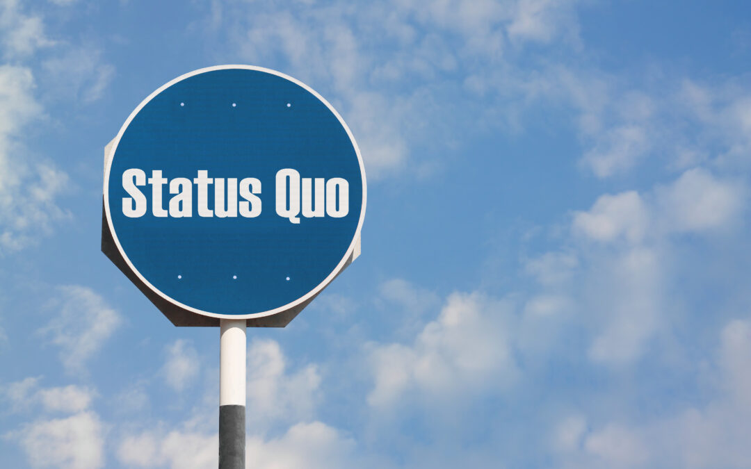 Don't Give Into the Status Quo