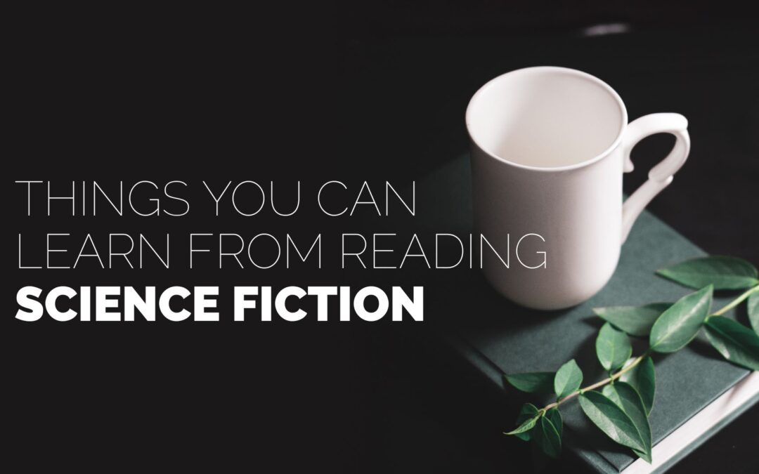 Things You Can Learn from Reading Science Fiction
