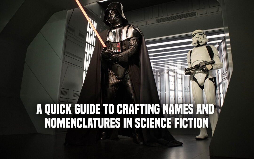 A Quick Guide to Crafting Names and Nomenclatures in Science Fiction