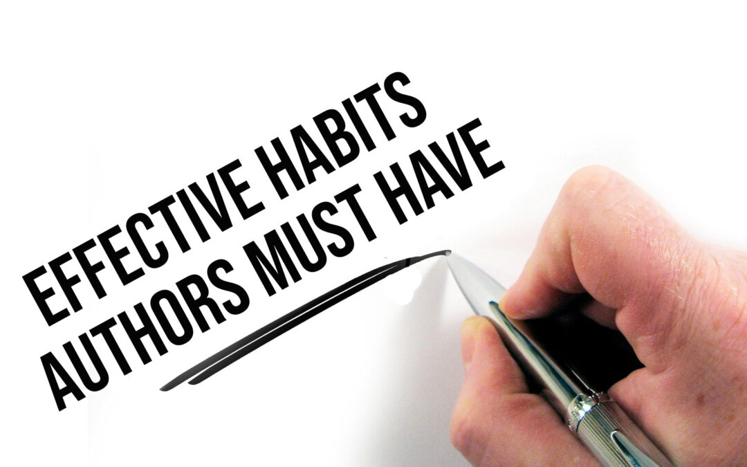 Effective Habits Authors Must Have