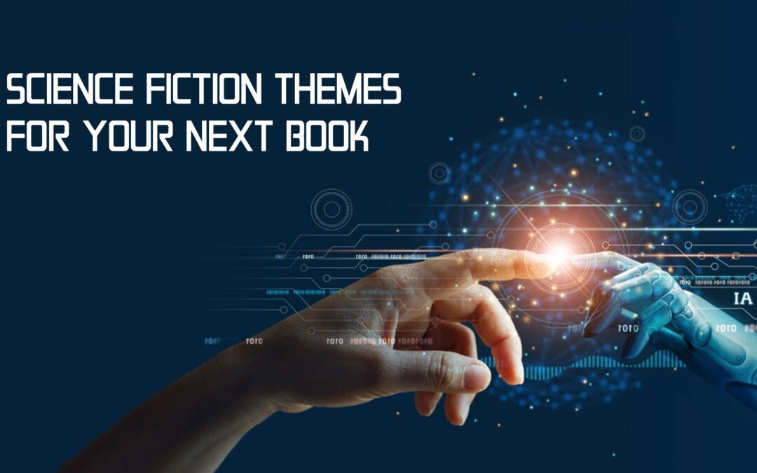 Science Fiction Themes for Your Next Book