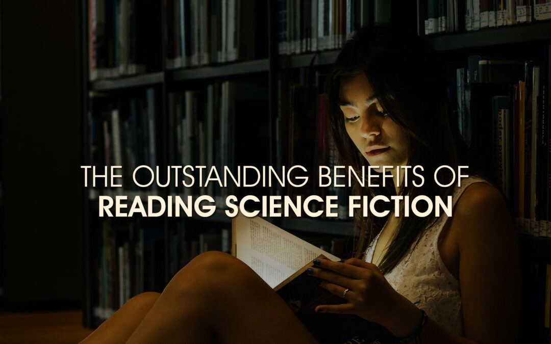 The Outstanding Benefits of Reading Science Fiction
